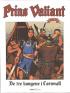 PRINS VALIANT 23 - DE TRE KONGENE I CORNWALL
