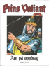 PRINS VALIANT 49 - ARN PÅ OPPDRAG