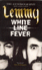 WHITE LINE FEVER - THE AUTOBIOGRAPHY