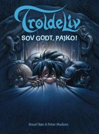 TROLDELIV 06 - SOV GODT, PAJKO!