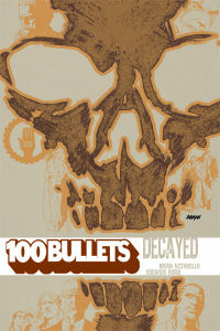 100 BULLETS 10 - DECAYED