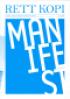 RETT KOPI DOKUMENTERER FREMTIDEN: MANIFEST