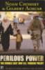 PERILOUS POWER - THE MIDDLE EAST AND U.S. FOREIGN POLICY