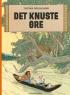 TINTIN (DK) 18 - DET KNUSTE ØRE