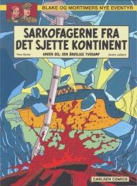 BLAKE OG MORTIMERS NYE EVENTYR 05 - SARKOFAGERNE FRA DET SJETTE KONTINTENT 2: DEN ÅNDELIGE TVEKAMP