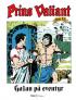 PRINS VALIANT 53 - GALAN PÅ EVENTYR