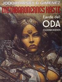 METABARONERNES KASTE 04 - ODA, OLDEMODEREN