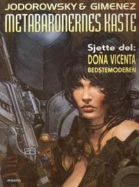 METABARONERNES KASTE 06 - DOÑA VICENTA, BEDSTEMODEREN