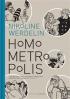 HOMO METROPOLIS 1994 - 1999