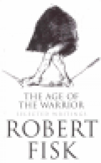 THE AGE OF THE WARRIOR - SELECTED WRITINGS