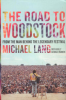 THE ROAD TO WOODSTOCK