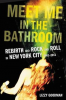 MEET ME IN THE BATHROOM (PB)
