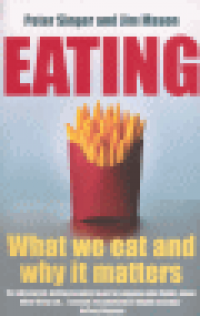 EATING - WHAT WE EAT AND WHY IT MATTERS