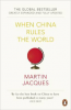 WHEN CHINA RULES THE WORLD (PB)