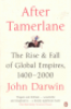 AFTER TAMERLANE - THE RISE & FALL OF GLOBAL EMPIRES 1400-2000