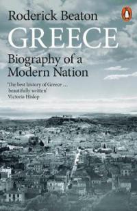 GREECE - BIOGRAPHY OF A MODERN NATION