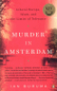 MURDER IN AMSTERDAM - LIBERAL EUROPE, ISLAM, AND THE LIMITS OF TOLERANCE