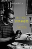 ALL THOSE STRANGERS - THE ART AND LIVES OF JAMES BALDWIN