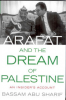 ARAFAT AND THE DREAM OF PALESTINE - AN INSIDER