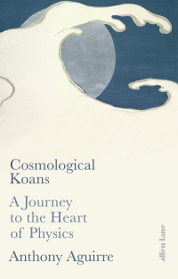 COSMOLOGICAL KOANS