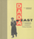 DADA EAST - THE ROMANIANS OF CABARET VOLTAIRE