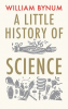 A LITTLE HISTORY OF SCIENCE (PB)