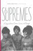 THE SUPREMES - A SAGA OF MOTOWN DREAMS, SUCCESS, AND BETRAYAL