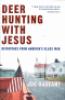 DEER HUNTING WITH JESUS