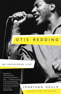 OTIS REDDING - AN UNFINISHED LIFE