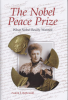 THE NOBEL PEACE PRIZE - WHAT NOBEL REALLY WANTED