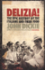 DELIZIA! THE EPIC HISTORY OF THE ITALIANS AND THEIR FOOD