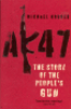 AK47 - THE STORY OF THE PEOPLE
