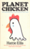 PLANET CHICKEN - THE SHAMEFUL STORY OF THE BIRD ON YOUR PLATE