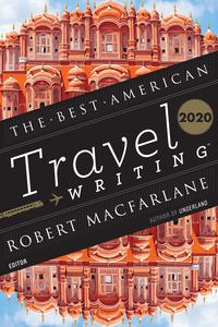 BEST AMERICAN TRAVEL WRITING 2020