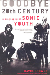 GOODBYE 20TH CENTURY - A BIOGRAPHY OF SONIC YOUTH (POCKET)