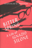 BITTER SPRING - A LIFE OF IGNAZIO SILONE