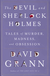 THE DEVIL AND SHERLOCK HOLMES - TALES OF MURDER, MADNESS, AND OBSESSION