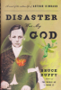 DISASTER WAS MY GOD - A NOVEL OF THE OUTLAW LIFE OF ARTHUR RIMBAUD
