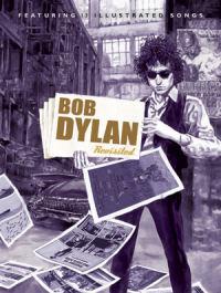 BOB DYLAN REVISITED - 13 GRAPHIC INTERPRETATIONS OF BOB DYLAN