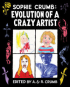 SOPHIE CRUMB - EVOLUTION OF A CRAZY ARTIST