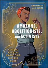 AMAZONS, ABOLITIONS, AND ACTIVISTS