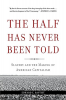 THE HALF HAS NEVER BEEN TOLD (PB)
