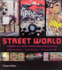 STREET WORLD - URBAN CULTURE FROM FIVE CONTINENTS