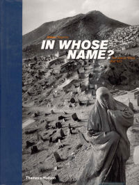 IN WHOSE NAME? - THE ISLAMIC WORLD AFTER 9/11