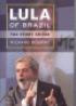 LULA OF BRAZIL - THE STORY SO FAR