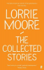 THE COLLECTED STORIES (LORRIE MOORE)