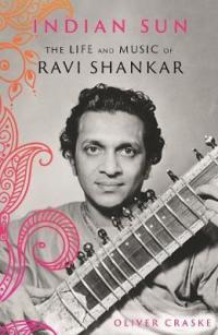 INDIAN SUN - THE LIFE AND MUSIC OF RAVI SHANKAR