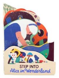 STEP INTO: ALICE IN WONDERLAND