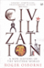 CIVILIZATION - A NEW HISTORY OF THE WESTERN WORLD