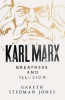 KARL MARX - GREATNESS AND ILLUSION